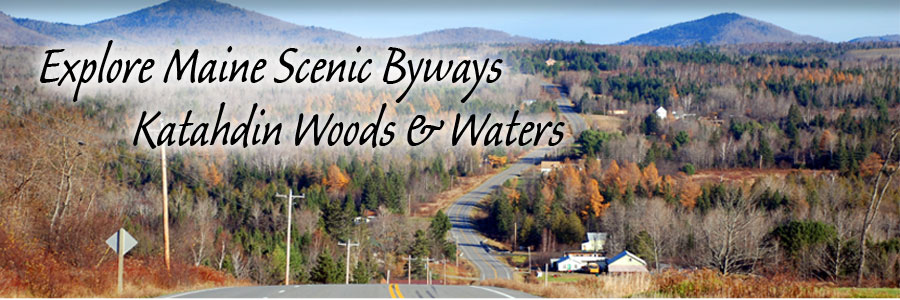 Katahdin Woods & Waters Scenic Byway Route 159 - Patten