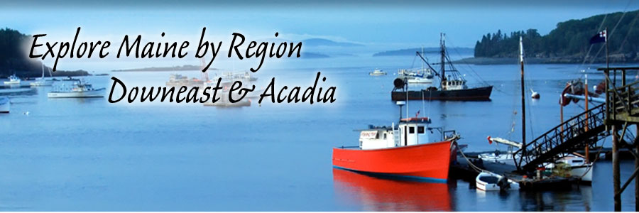 Explore Maine by Region - Downeast & Acadia