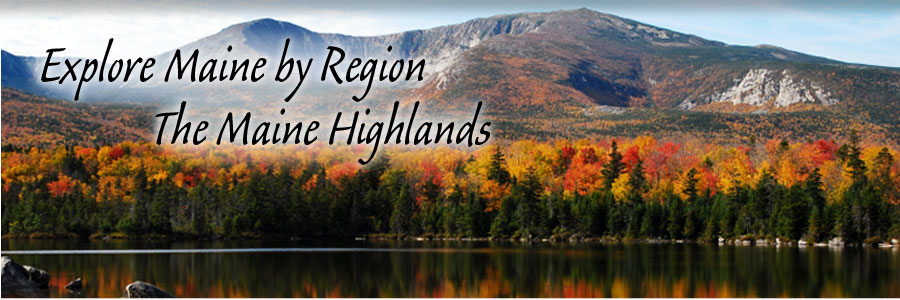 Explore Maine by Region - The Maine Highlands