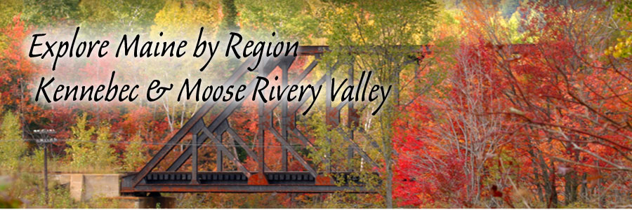 Explore Maine by Region - Kennebec & Moose River Valley