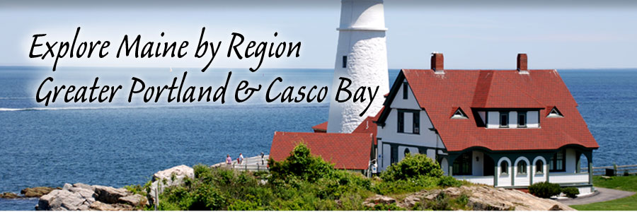Explore Maine by Region - Greater Portland & Casco Bay